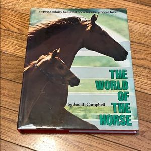 The World Of The Horse by Judith Campbell (1975)